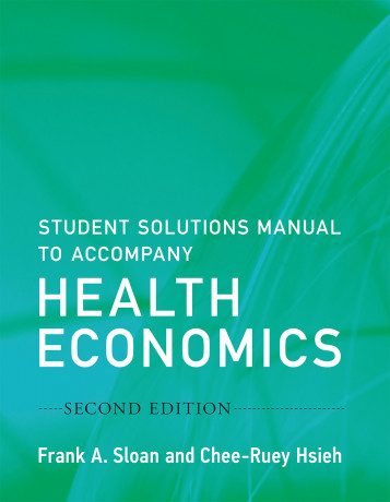 Student Solutions Manual to Accompany Health Economics, 2e