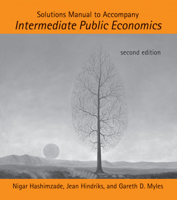 Solutions Manual to Accompany Intermediate Public Economics, 2e
