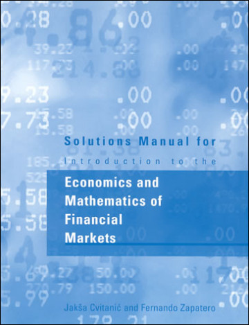 Solutions Manual for Introduction to the Economics and Mathematics of Financial Markets