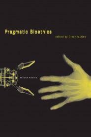 Pragmatic Bioethics, 2e