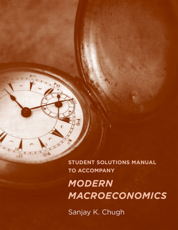 Student Solutions Manual to Accompany Modern Macroeconomics