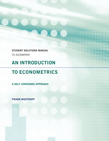 Student Solutions Manual to Accompany An Introduction to Econometrics: A Self-Contained Approach