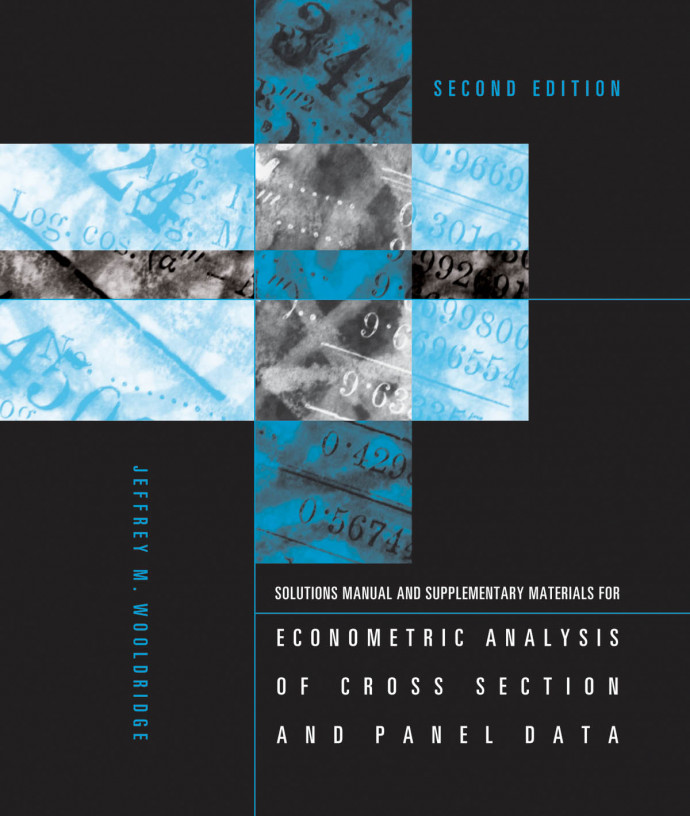 Student's Solutions Manual and Supplementary Materials for Econometric Analysis of Cross Section and Panel Data, Second Edition,