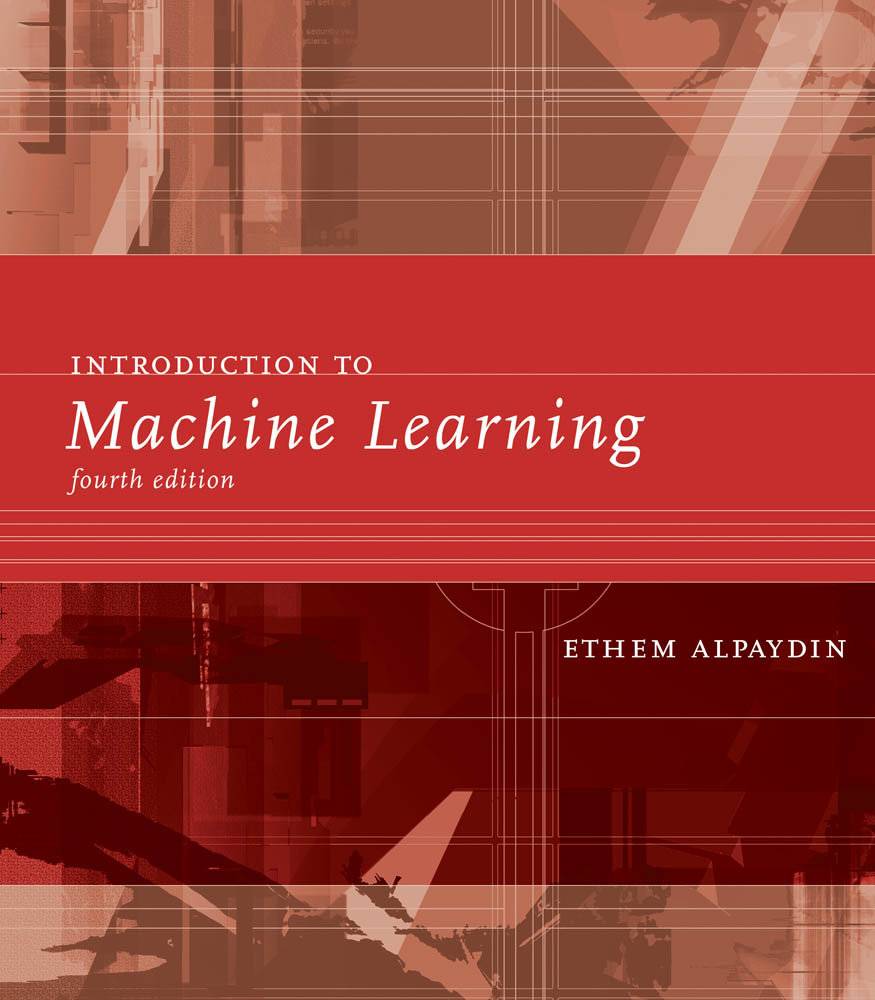 Introduction to Machine Learning, 4e