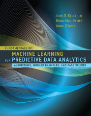 Fundamentals of Machine Learning for Predictive Data Analytics