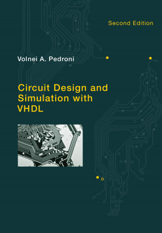 Circuit Design and Simulation with VHDL, Second Edition, 2e