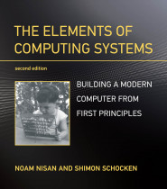 The Elements of Computing Systems, 2e
