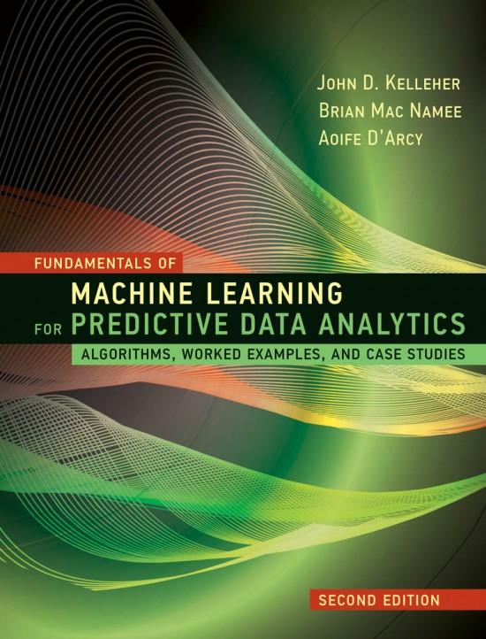 Fundamentals of Machine Learning for Predictive Data Analytics, 2e