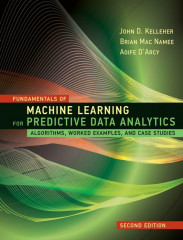 Fundamentals of Machine Learning for Predictive Data Analytics, 2e