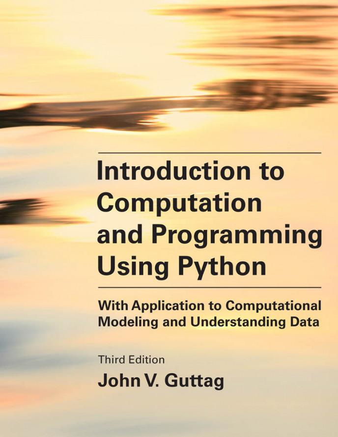Introduction to Computation and Programming Using Python, 3e