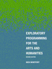 Exploratory Programming for the Arts and Humanities, 2e