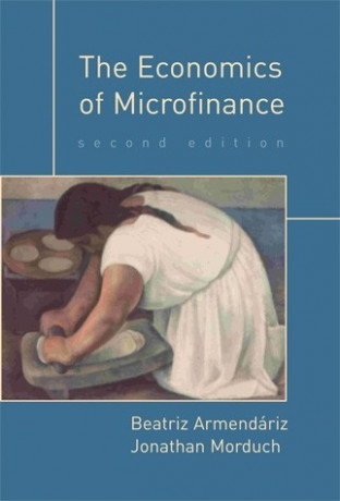 The Economics of Microfinance, Second Edition, 2e